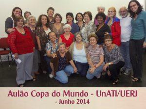 Aulão Copa do Mundo – UnATI-UERJ – junho 2014