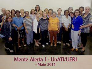 Mente Alerta I – UnATI-UERJ – maio 2014