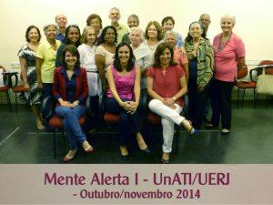 Mente Alerta I – UnATI-UERJ – outubro-novembro 2014