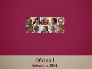 Oficina 1 – setembro 2014