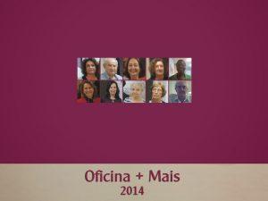 Oficina Mais – 2014