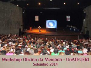 Workshop Oficina da Memória – UnATI-UERJ – setembro 2014